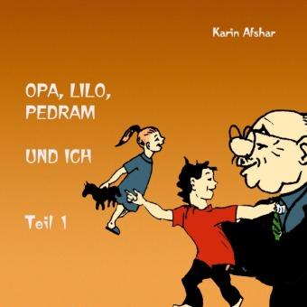 Opa, Lilo, Pedram und ich