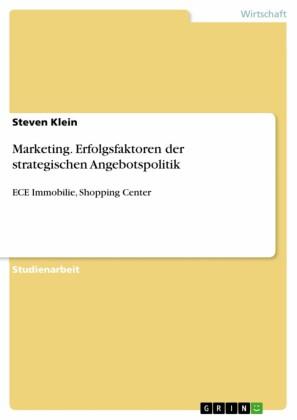 Marketing. Erfolgsfaktoren der strategischen Angebotspolitik