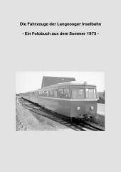 Die Fahrzeuge der Langeooger Inselbahn