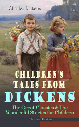 Children's Tales from Dickens - The Great Classics & The Wonderful Stories for Children (Illustrated Edition)