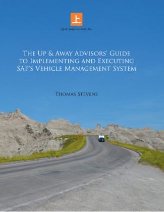 The Up & Away Advisors' Guide to Implementing and Executing Sap's Vehicle Management System