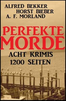 Perfekte Morde: Acht Krimis