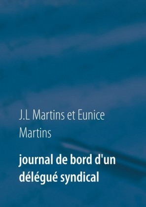 Journal de bord d'un délégué syndical