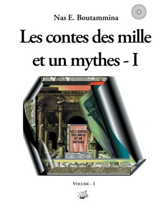 Les contes des mille et un mythes - Volume I