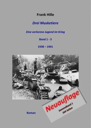 Drei Musketiere - Eine verlorene Jugend im Krieg, Sammelband 1