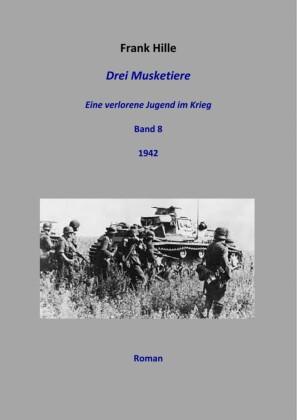 Drei Musketiere - Eine verlorene Jugend im Krieg, Band 8