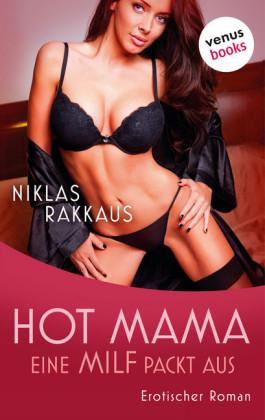 Hot Mama - Eine MILF packt aus