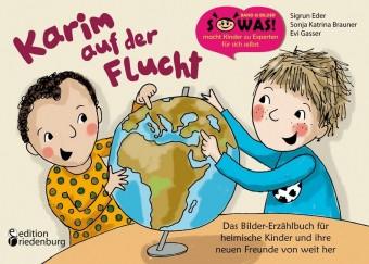 Karim auf der Flucht - Das Bilder-Erzählbuch für heimische Kinder und ihre neuen Freunde von weit her