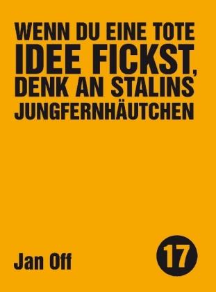 Wenn du eine tote Idee fickst, denk an Stalins Jungfernhäutchen