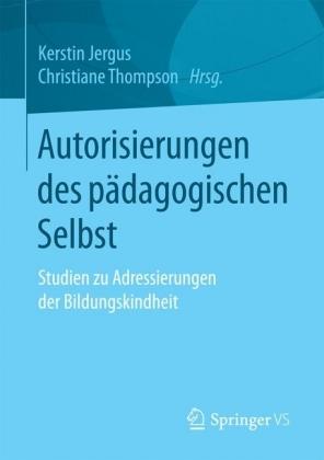 Autorisierungen des pädagogischen Selbst