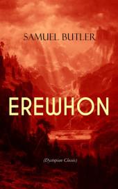 EREWHON (Dystopian Classic)