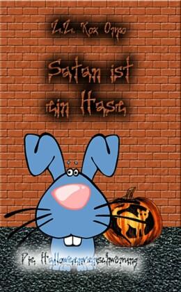 Satan ist ein Hase Die Halloweenverschwörung