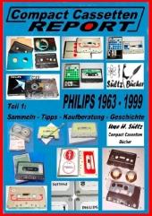 Compact Cassetten Report - Teil 1: Sammeln - Tipps - Kaufberatung - Geschichte - Philips von 1963 bis 1999