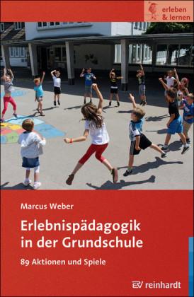 Erlebnispädagogik in der Grundschule