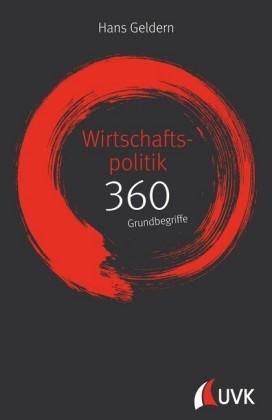 Wirtschaftspolitik: 360 Grundbegriffe kurz erklärt