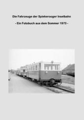 Die Fahrzeuge der Spiekerooger Inselbahn