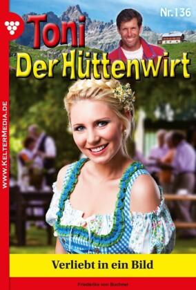 Toni der Hüttenwirt 136 - Heimatroman