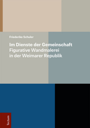 Im Dienste der Gemeinschaft - Figurative Wandmalerei in der Weimarer Republik