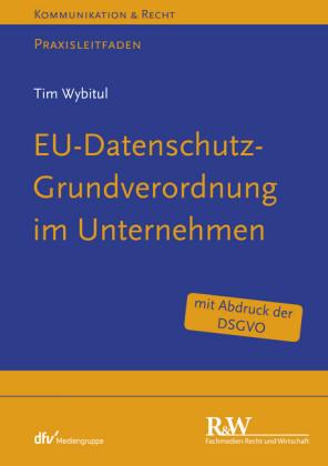 EU-Datenschutz-Grundverordnung im Unternehmen