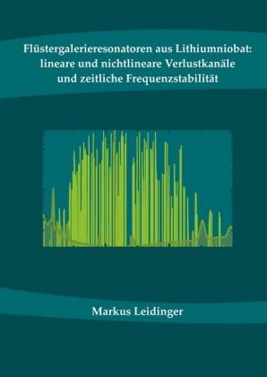 Flüstergalerieresonatoren aus Lithiumniobat: lineare und nichtlineare Verlustkanäle und zeitliche Frequenzstabilität