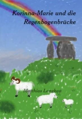 Korinna-Marie und die Regenbogenbrücke