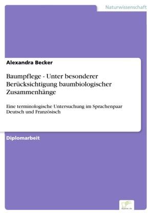 Baumpflege - Unter besonderer Berücksichtigung baumbiologischer Zusammenhänge