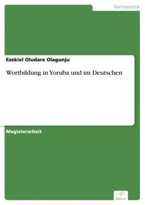 Wortbildung in Yoruba und im Deutschen