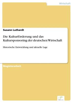 Die Kulturförderung und das Kultursponsoring der deutschen Wirtschaft