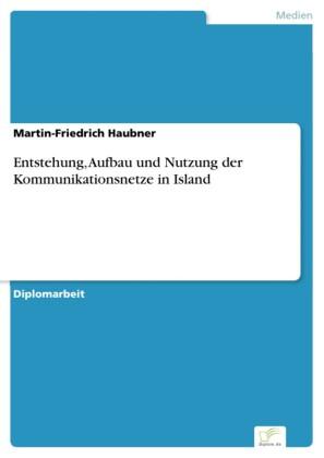 Entstehung, Aufbau und Nutzung der Kommunikationsnetze in Island