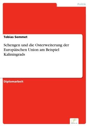 Schengen und die Osterweiterung der Europäischen Union am Beispiel Kaliningrads
