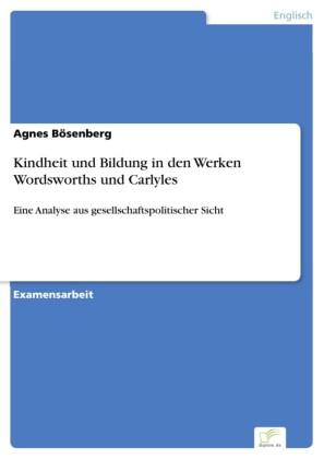 Kindheit und Bildung in den Werken Wordsworths und Carlyles