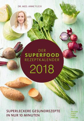 Der Superfood-Rezeptkalender 2018