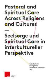 Seelsorge und Spiritual Care in interkultureller Perspektive
