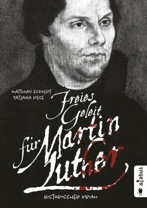 Freies Geleit für Martin Luther