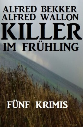 Fünf Krimis: Killer im Frühling