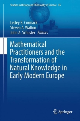 Mathematical Practitioners and the Transformation of Natural Knowledge in Early Modern Europe