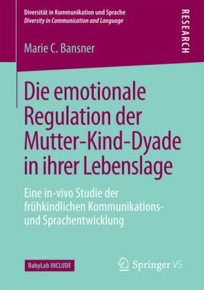 Die emotionale Regulation der Mutter-Kind-Dyade in ihrer Lebenslage