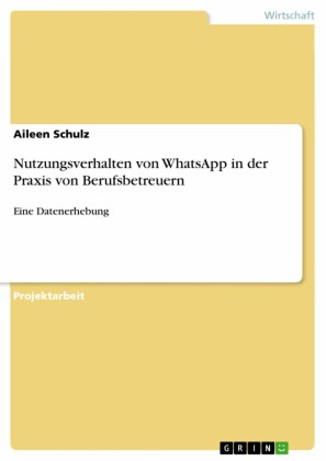 Nutzungsverhalten von WhatsApp in der Praxis von Berufsbetreuern