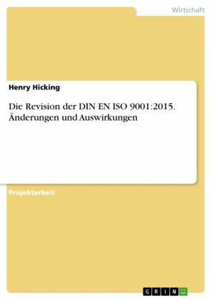 Die Revision der DIN EN ISO 9001:2015. Änderungen und Auswirkungen