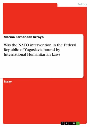 Was the NATO intervention in the Federal Republic of Yugoslavia bound by International Humanitarian Law?