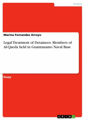 Legal Treatment of Detainees. Members of Al-Qaeda held in Guantanamo Naval Base