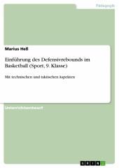 Einführung des Defensivrebounds im Basketball (Sport, 9. Klasse)