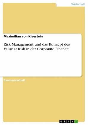 Risk Management und das Konzept des Value at Risk in der Corporate Finance