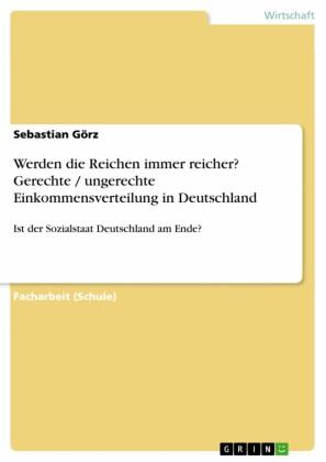Werden die Reichen immer reicher? Gerechte / ungerechte Einkommensverteilung in Deutschland