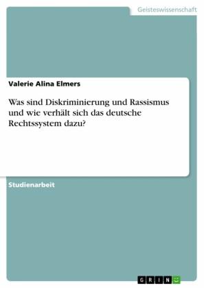 Was sind Diskriminierung und Rassismus und wie verhält sich das deutsche Rechtssystem dazu?