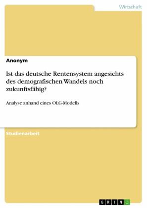 Ist das deutsche Rentensystem angesichts des demografischen Wandels noch zukunftsfähig?