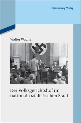 Der Volksgerichtshof im nationalsozialistischen Staat