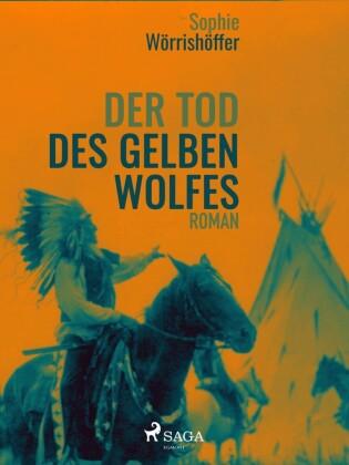 Der Tod des gelben Wolfes