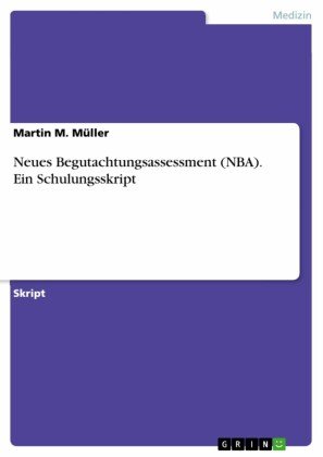 Neues Begutachtungsassessment (NBA). Ein Schulungsskript