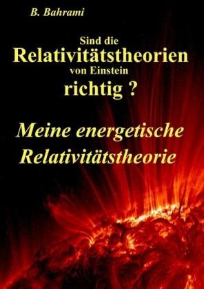 Sind die Relativitätstheorien von Einstein richtig?